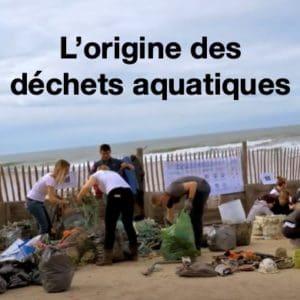 L'origine des déchets aquatiques et pollution plastique